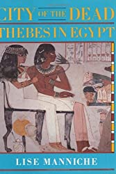 City of the Dead: Thebes in Egypt (British Museum Publications) by Lise Manniche (1987-09-01)