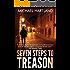 Seven Steps to Treason