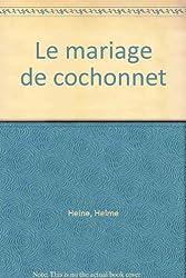 Le Mariage de Cochonnet