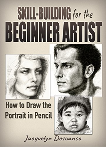 Skill-Building for the Beginner Artist: How to Draw the Portrait in Pencil (English Edition)