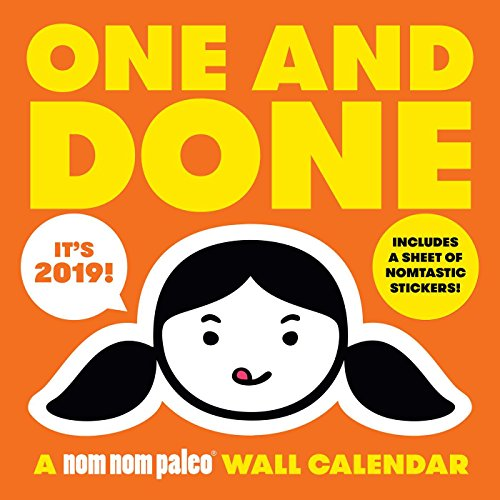 One and Done: a Nom Nom Paleo 2019 Wall Calendar (Kochgeschirr Henry)