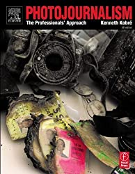 Photojournalism: The Professionals' Approach by Kenneth Kobre (2004-03-15)