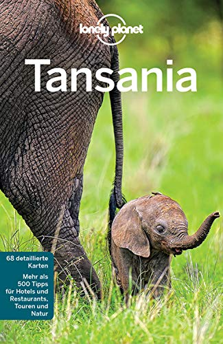Lonely Planet Reiseführer Tansania: mit Downloads aller Karten (Lonely Planet Reiseführer E-Book)