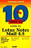 10 Minute Guide to Lotus Notes Mail 4.5 (10 Minute Guides)