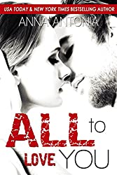 All to Love You (Mad, Bad, and Dangerous to Love series Book 4)