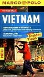 MARCO POLO Reiseführer Vietnam: Reisen mit Insider-Tipps. Mit Reiseatlas von Wolfgang Veit und Martina Miethig (2011) Broschiert