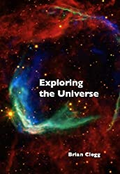 Exploring the Universe: The Illustrated Guide to Cosmology