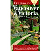 Complete:vancouver/victoria 4th Edition (Frommer's Guides)