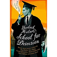 Sherlock Holmes's School for Detection: 11 New Adventures and Intrigues