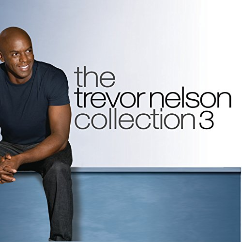 The Trevor Nelson Collection 3...