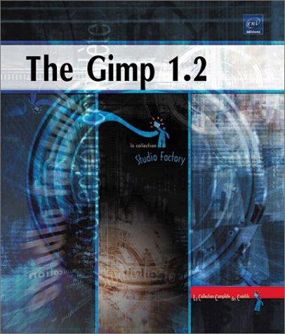 The Gimp 1.2 pour Windows et Linux par Armel Grignon