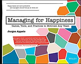 Managing for Happiness: Games, Tools, and Practices to Motivate Any Team von [Appelo, Jurgen]
