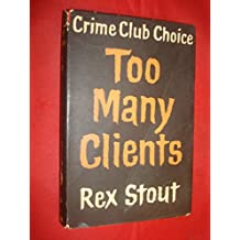 Too Many Clients by Rex Stout