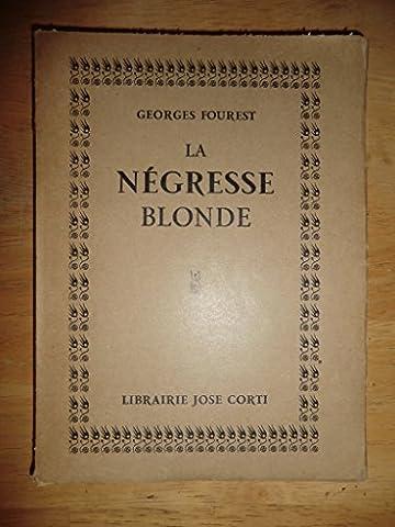 La negresse blonde / preface de willy augmentée d'une apologie