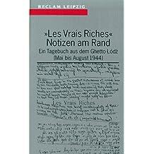 Les Vrais Riches - Notizen am Rand. Ein Tagebuch aus dem Ghetto Lodz Mai bis August 1944