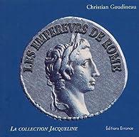 Les empereurs de Rome d'Auguste à la Tétrarchie par Christian Goudineau
