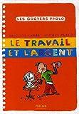 Le travail et l'argent / Brigitte Labbé, Michel Puech   Labbé, Brigitte (1960-....). Auteur
