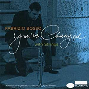 Fabrizio Bosso - You've Changed