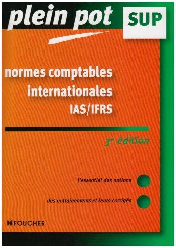Normes comptables internationales IAS-IFRS : Enseignement supérieur, BTS, DUT tertiaires (Ancienne Edition)
