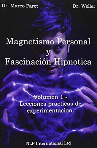 Magnetismo Personal y como desarrollarlo por MARCO PARET