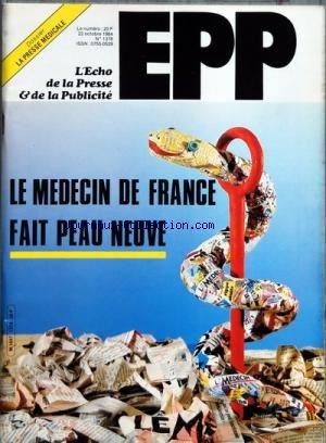 ECHO DE LA PRESSE ET DE LA PUBLICITE (L') [No 1378] du 22/10/1984 - LE MEDECIN DE FRANCE FAIT PEAU NEUVE - SOMMAIRE - PRESSE - L'AIDE DE L'ETAT A LA PRESSE - PREMIER SYMPOSIUM DE LA PRESSE ECRITE EN 1985 - RUMEURS DE VENTE DE QUOTIDIEN LE MATIN - PUBLICITE - 29E CONGRES DE L'IAA A TOKYO - DOCUMENTATION - BLOC-NOTES - PETITES ANNONCES - LA LOI SUR LA PRESSE APRES LA DECISION DU CONSEIL CONSTITUTIONNEL - LE TEXTE DE LA DECISION - DOSSIER LA PRESSE ET L'INFORMATION MEDICALES EN 1984 - STATISTIQUES