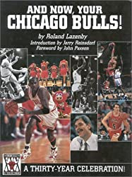 And Now, Your Chicago Bulls!: A Thirty-Year Celebration!