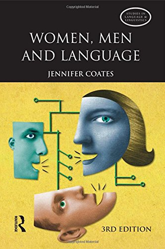 Women, Men and Language: A Sociolinguistic Account of Gender Differences in Language (Studies in Language and Linguistics)