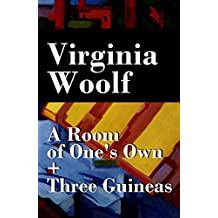 A Room of One's Own + Three Guineas (2 extended essays) (English Edition)