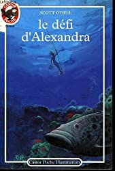 Le defi d'alexandra. collection castor poche n° 316