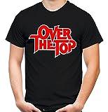 Over the Top Männer und Herren T-Shirt | Spruch Sylvester Stallone Geschenk (L, Schwarz)