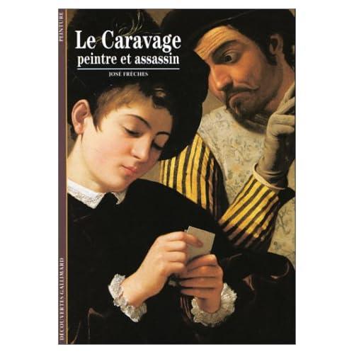 Le Caravage : Peintre et assassin