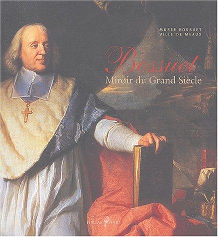 Bossuet, miroir du Grand Sicle