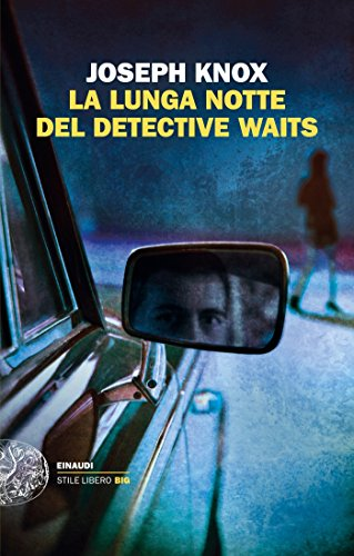 scaricare ebook gratis La lunga notte del detective Waits (Einaudi. Stile libero big) PDF Epub
