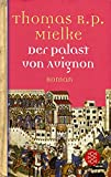 Der Palast von Avignon: Roman