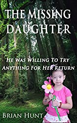 The Missing Daughter: He Was Willing To Try Anything For Her Return