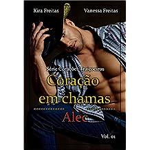 Coração em Chamas: Alec (Corações Traiçoeiros Livro 1) (Portuguese Edition)