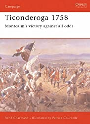 Iconderoga, 1758 Montcalm's Victory Against All Odds (Campaign)