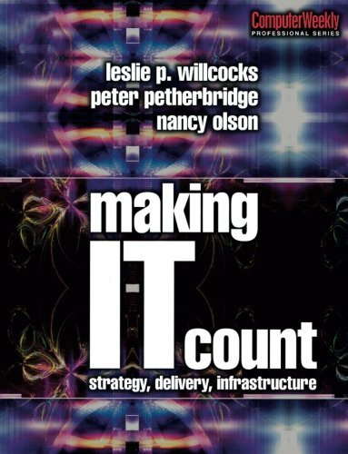 Making IT Count (100 Cases): Strategy, Delivery, Infrastructure (Computer Weekly Professional)