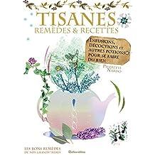 Tisanes - remèdes et recettes (Les bons remèdes de nos grands-mères)
