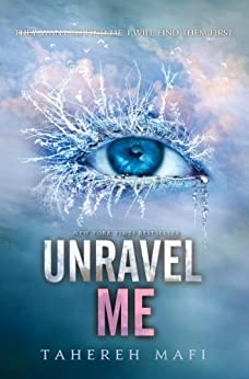 Unravel Me (Shatter Me Book 2) (English Edition) von [Mafi, Tahereh]