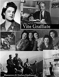 Vite Graffiate (Italian Edition)