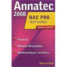 ANNATEC 2008 BAC PRO FRAN HIST GEO MATHS TERT (Ancienne édition)