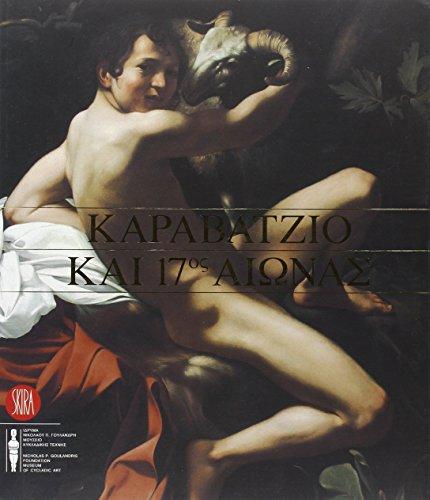 Caravaggio e il Seicento. Ediz. inglese e