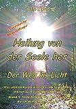 Heilung von der Seele her - Band 1: Der Weg ins Licht (Amazon.de)