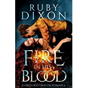 Fire In His Blood: A Post-Apocalyptic Dragon Romance (Fireblood Dragon Book 1) (English Edition)