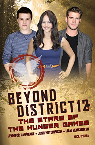 Beyond District 12: The Stars of The Hunger Games (English Edition)