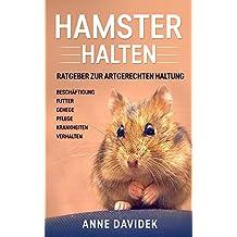 Hamster halten: Ratgeber zur artgerechten Haltung - Beschäftigung   Futter   Gehege   Pflege   Krankheiten   Verhalten