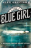 The Blue Girl: A Murder Squad Short Story