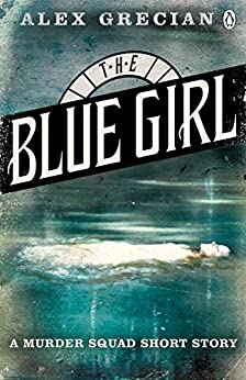 The Blue Girl: A Murder Squad Short Story by [Grecian, Alex]
