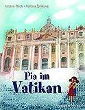 Pia im Vatikan: Entdeckungen rund um den Petersdom